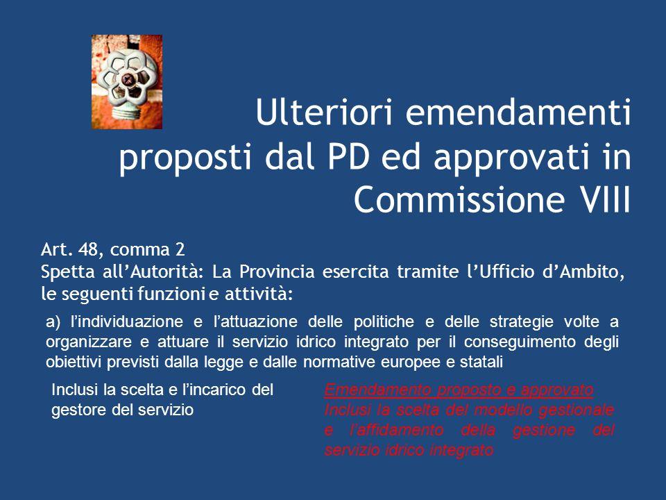 Ulteriori emendamenti proposti dal PD ed approvati in Commissione VIII Art.