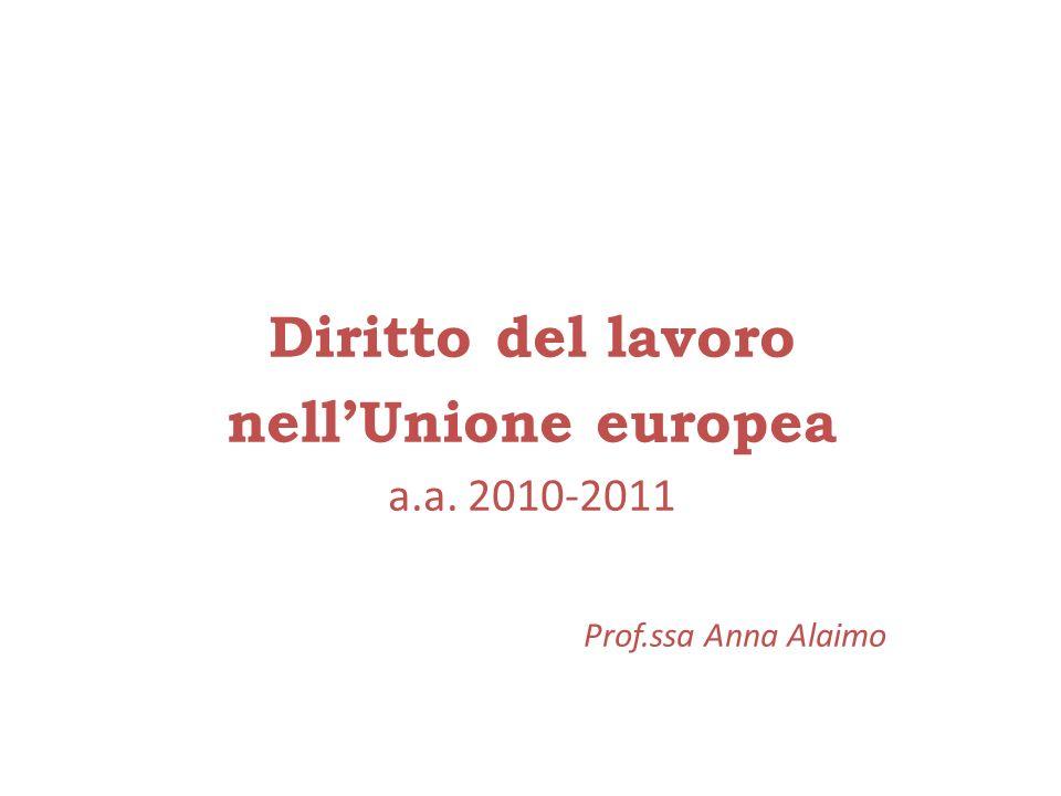 Diritto del lavoro nellUnione europea a.a. 2010-2011 Prof.ssa Anna Alaimo