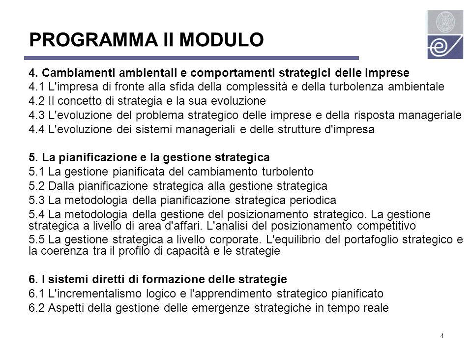 4 PROGRAMMA II MODULO 4. Cambiamenti ambientali e comportamenti strategici delle imprese 4.1 L'impresa di fronte alla sfida della complessità e della