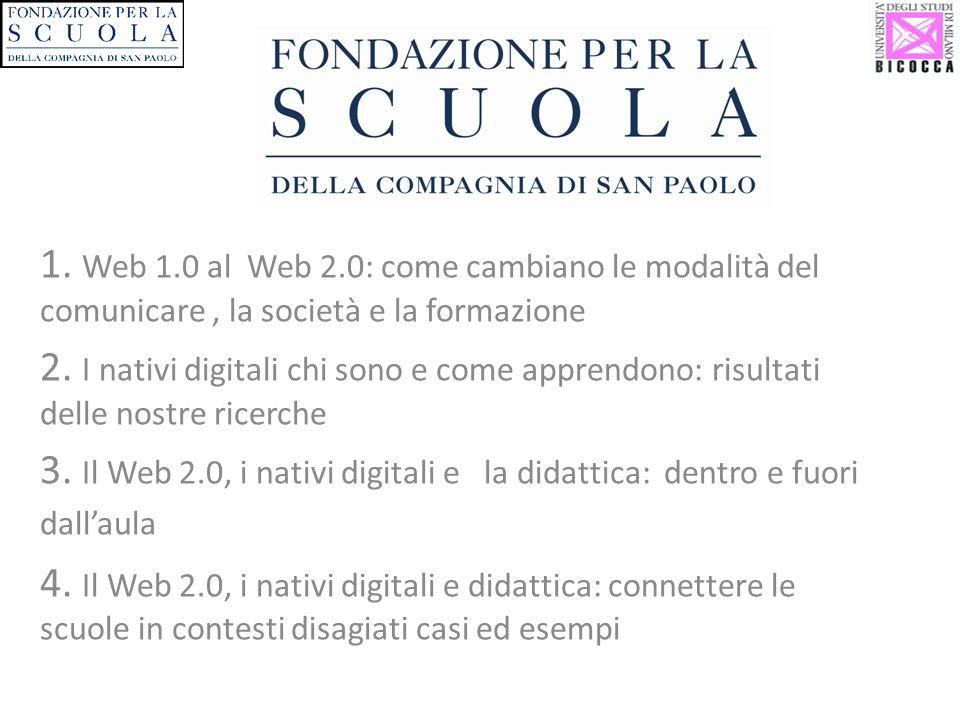 1. Web 1.0 al Web 2.0: come cambiano le modalità del comunicare, la società e la formazione 2.