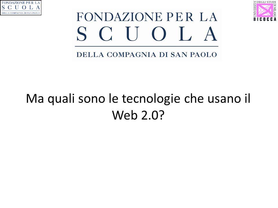 Ma quali sono le tecnologie che usano il Web 2.0?