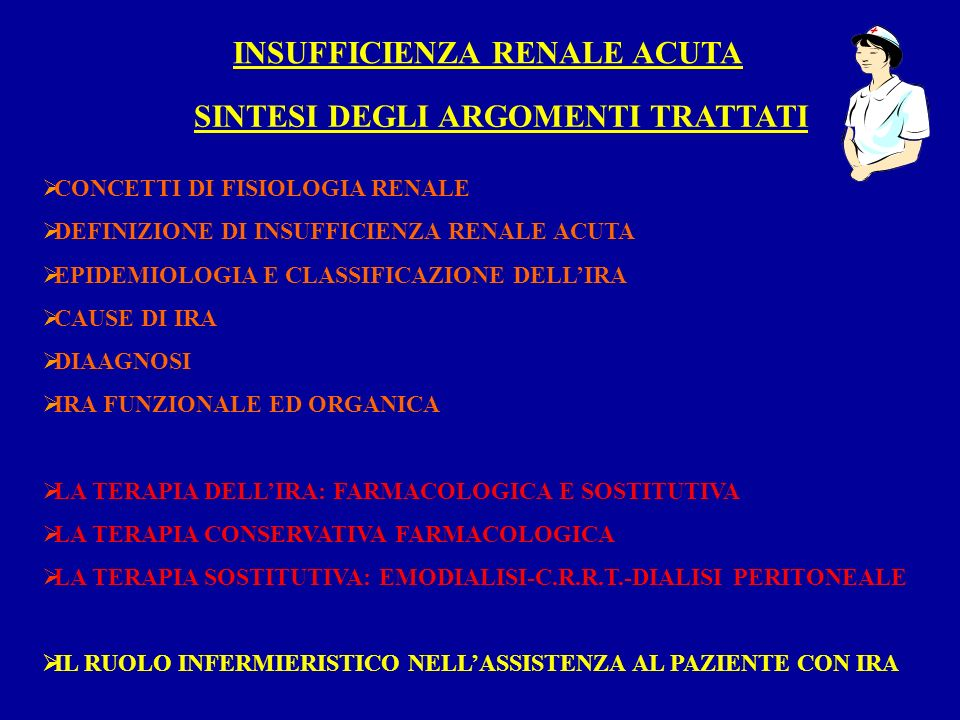 LA FISIOLOGIA RENALE FUNZIONE EMUNTORIA REGOLAZIONE BILANCIO IDRICO REGOLAZIONE BILANCIO ELETTROLITICO REGOLAZIONE EQUILIBRIO ACIDO-BASE FUNZIONE SIMIL-ORMONALE FILTRATO GLOMERULARE : 100-120 ml/m DIURESI ORARIA MEDIA : 60-80 ml/h