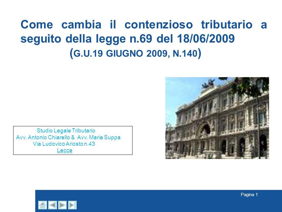 AAVV Come cambia il contenzioso tributario a seguito della legge n.69 del 18/06/2009 ( G.U.19 GIUGNO 2009, N.140 ) Pagina 1 Studio Legale Tributario A