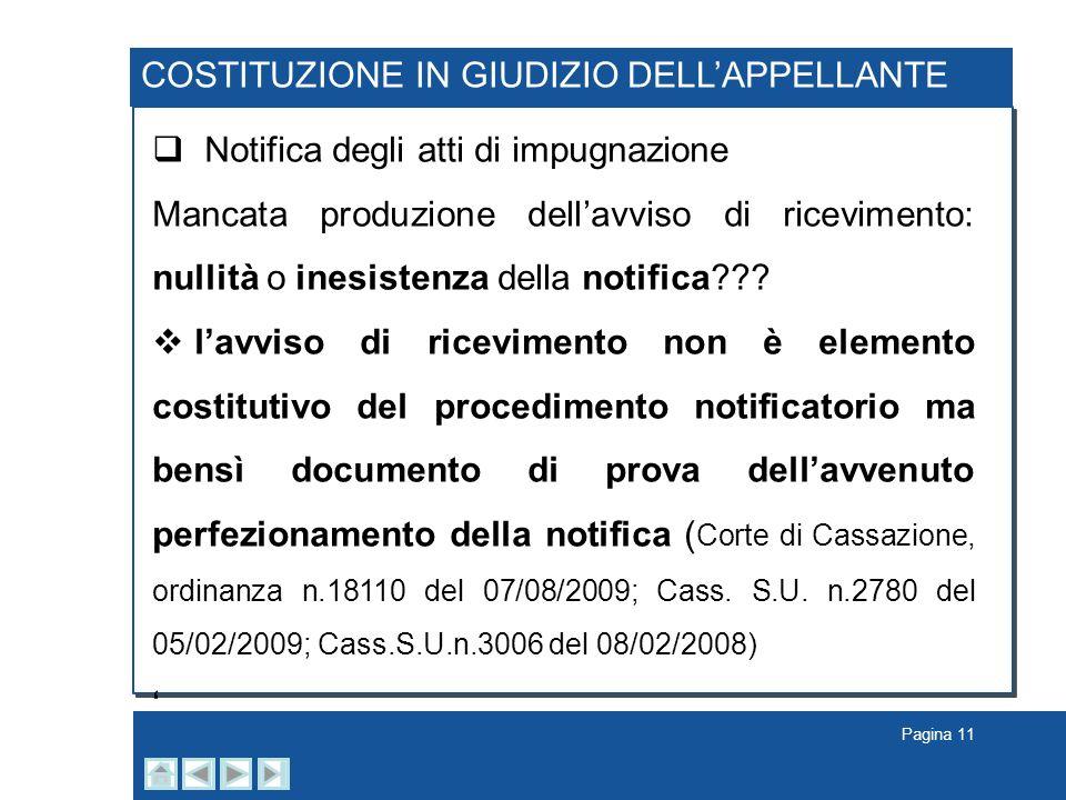Pagina 11 COSTITUZIONE IN GIUDIZIO DELLAPPELLANTE Notifica degli atti di impugnazione Mancata produzione dellavviso di ricevimento: nullità o inesiste