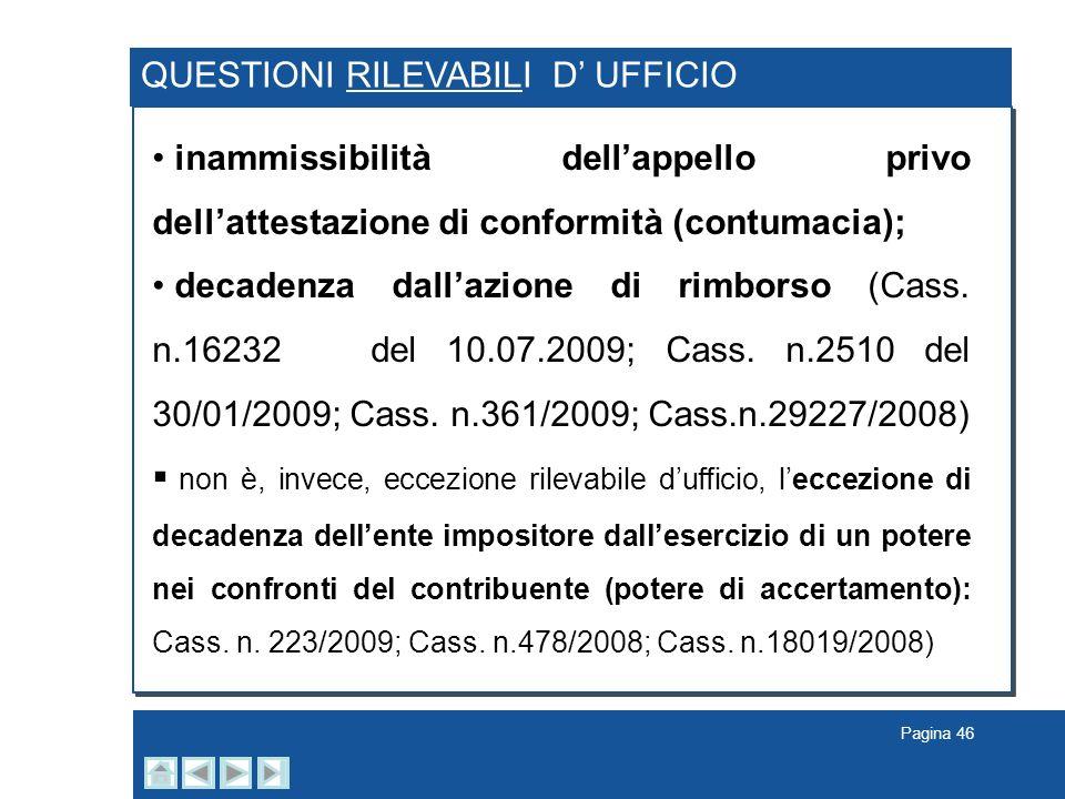 Pagina 46 QUESTIONI RILEVABILI D UFFICIO inammissibilità dellappello privo dellattestazione di conformità (contumacia); decadenza dallazione di rimbor