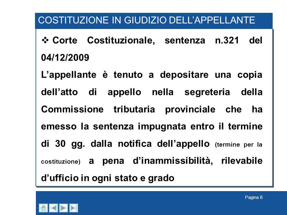 Pagina 6 COSTITUZIONE IN GIUDIZIO DELLAPPELLANTE Corte Costituzionale, sentenza n.321 del 04/12/2009 Lappellante è tenuto a depositare una copia della