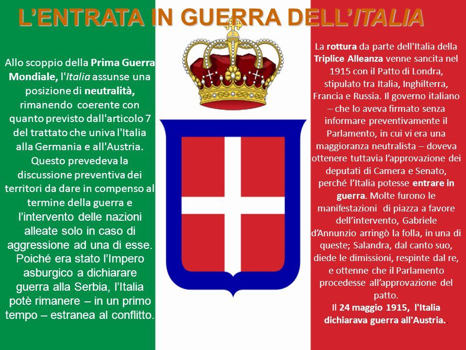 LENTRATA IN GUERRA DELLITALIA Allo scoppio della Prima Guerra Mondiale, l'Italia assunse una posizione di neutralità, rimanendo coerente con quanto pr