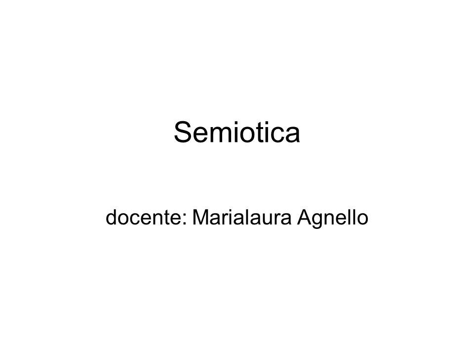 Semiotica docente: Marialaura Agnello