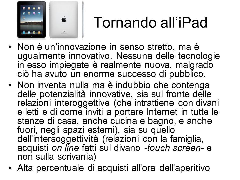 Tornando alliPad Non è uninnovazione in senso stretto, ma è ugualmente innovativo. Nessuna delle tecnologie in esso impiegate è realmente nuova, malgr