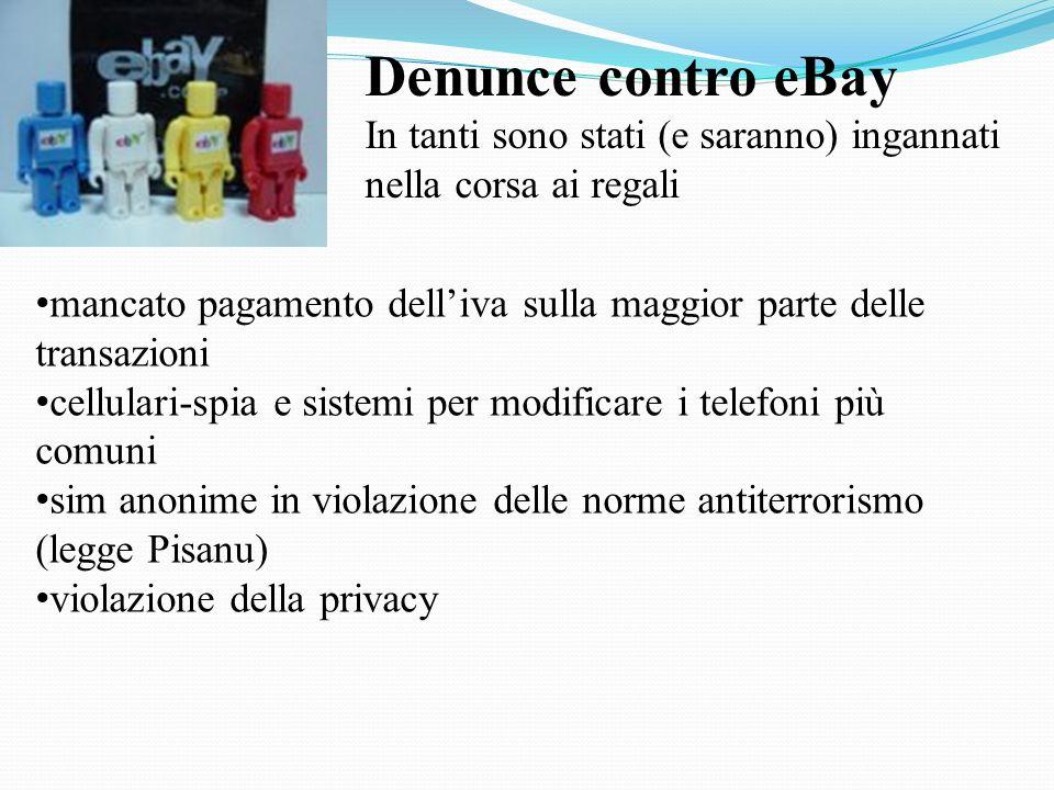 Denunce contro eBay In tanti sono stati (e saranno) ingannati nella corsa ai regali mancato pagamento delliva sulla maggior parte delle transazioni ce