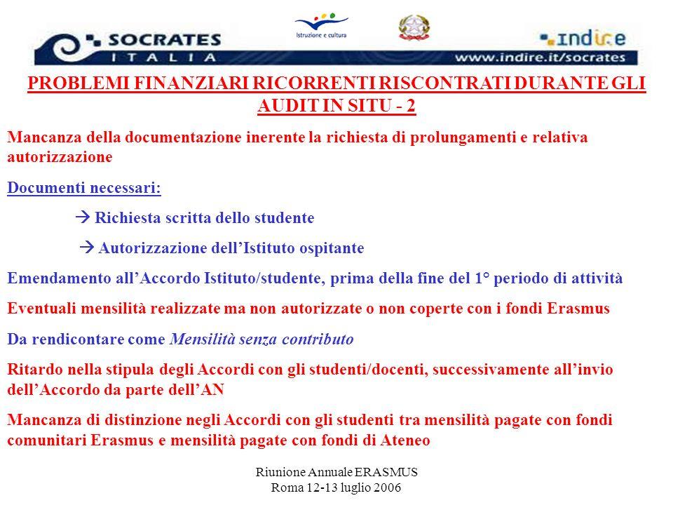 Riunione Annuale ERASMUS Roma 12-13 luglio 2006 PROBLEMI FINANZIARI RICORRENTI RISCONTRATI DURANTE GLI AUDIT IN SITU - 2 Mancanza della documentazione