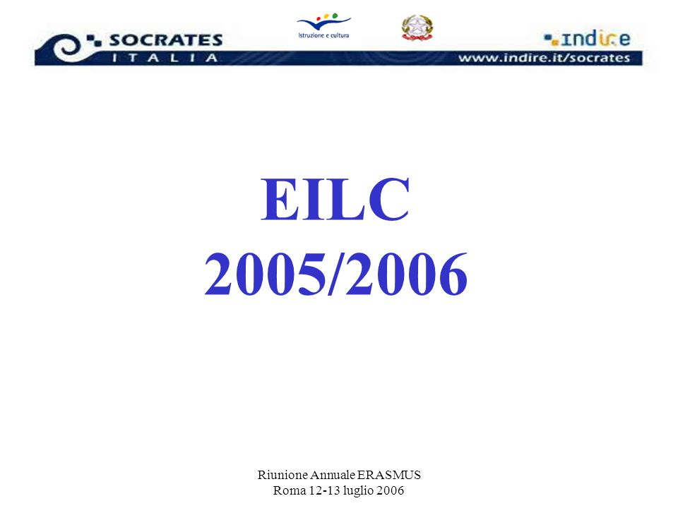 Riunione Annuale ERASMUS Roma 12-13 luglio 2006 EILC 2005/2006