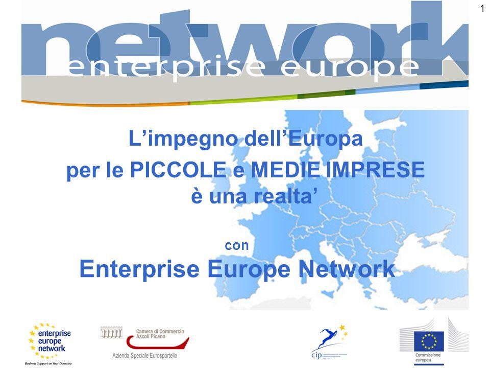 1 Limpegno dellEuropa per le PICCOLE e MEDIE IMPRESE è una realta con Enterprise Europe Network