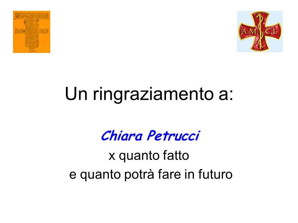 Un ringraziamento a: Chiara Petrucci x quanto fatto e quanto potrà fare in futuro