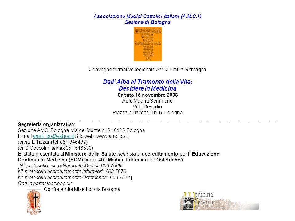 Associazione Medici Cattolici Italiani (A.M.C.I.) Sezione di Bologna Convegno formativo regionale AMCI Emilia-Romagna Dall Alba al Tramonto della Vita