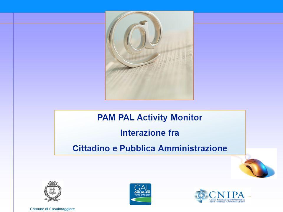 Comune di Casalmaggiore PAM PAL Activity Monitor Interazione fra Cittadino e Pubblica Amministrazione