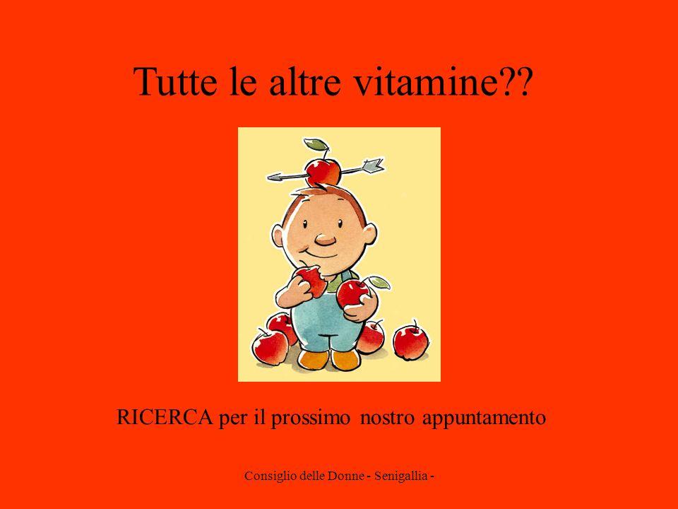 Consiglio delle Donne - Senigallia - Tutte le altre vitamine?? RICERCA per il prossimo nostro appuntamento