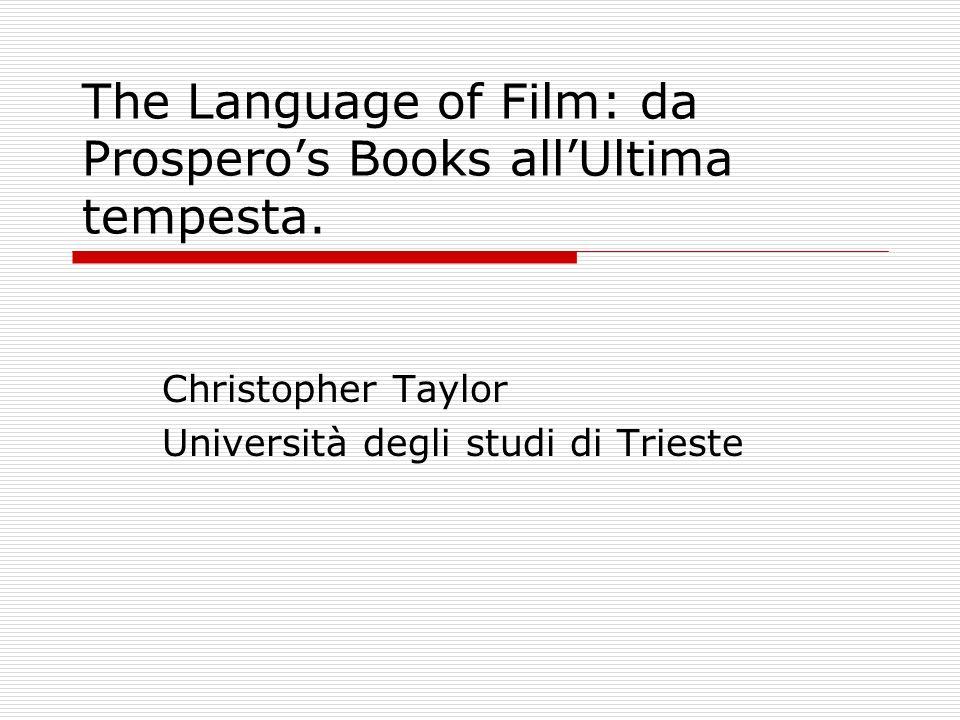 The Language of Film: da Prosperos Books allUltima tempesta. Christopher Taylor Università degli studi di Trieste