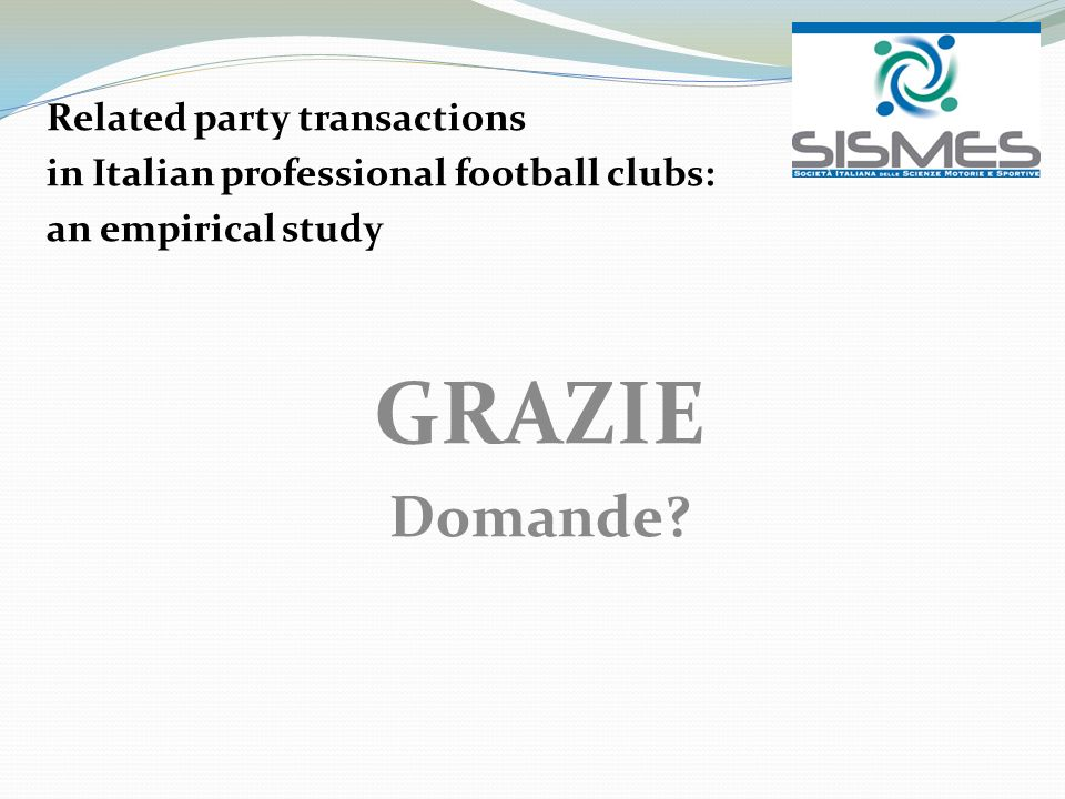Related party transactions in Italian professional football clubs: an empirical study GRAZIE Domande