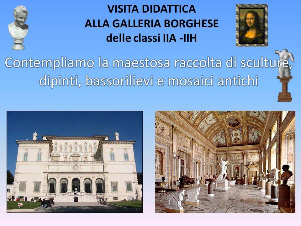 VISITA DIDATTICA ALLA GALLERIA BORGHESE delle classi IIA -IIH