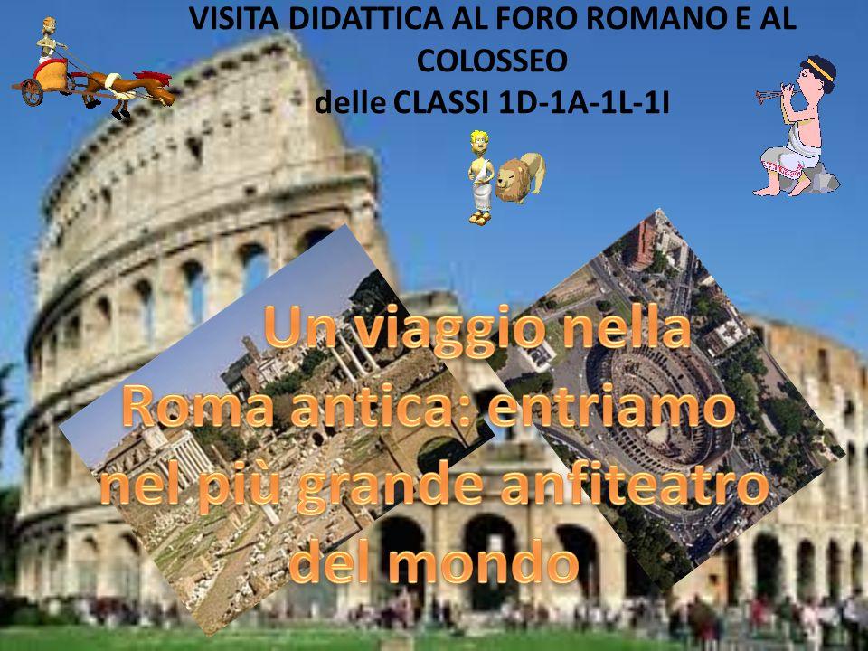 VISITA DIDATTICA AL FORO ROMANO E AL COLOSSEO delle CLASSI 1D-1A-1L-1I