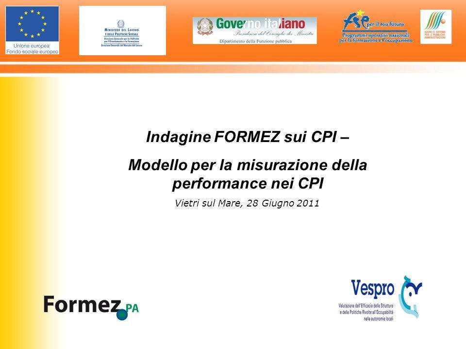 Indagine FORMEZ sui CPI – Modello per la misurazione della performance nei CPI Vietri sul Mare, 28 Giugno 2011