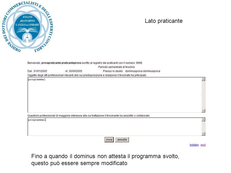 Lato praticante Fino a quando il dominus non attesta il programma svolto, i semestri completati non saranno visibili in questa pagina