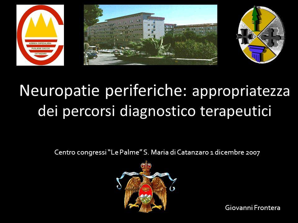 Neuropatie periferiche: appropriatezza dei percorsi diagnostico terapeutici Centro congressi Le Palme S.