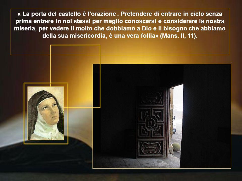 « La porta del castello è l orazione.