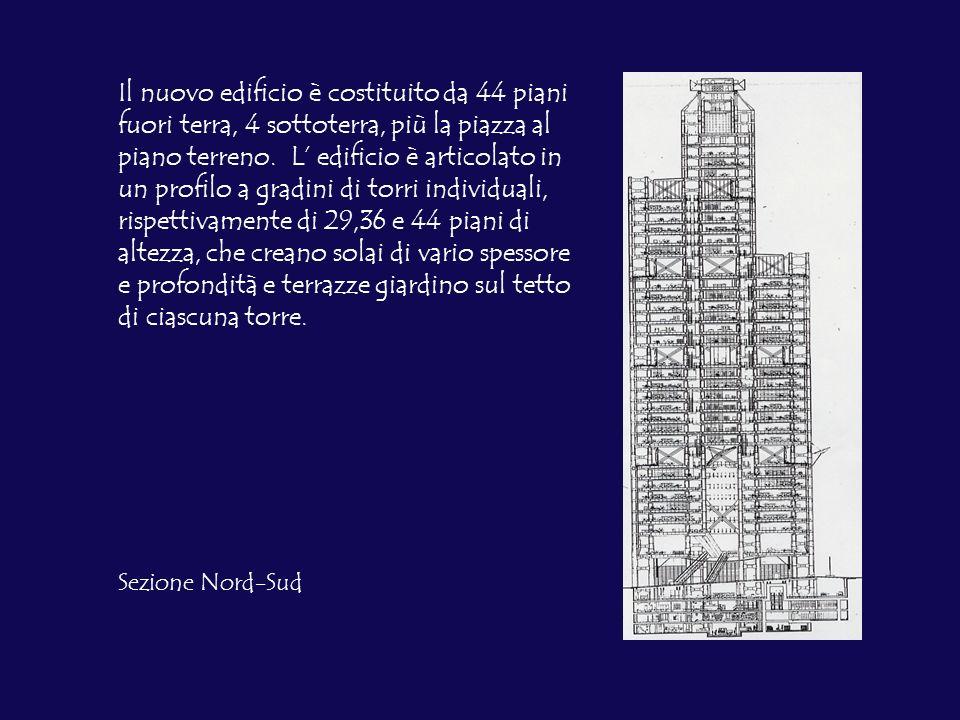 Il nuovo edificio è costituito da 44 piani fuori terra, 4 sottoterra, più la piazza al piano terreno. L edificio è articolato in un profilo a gradini