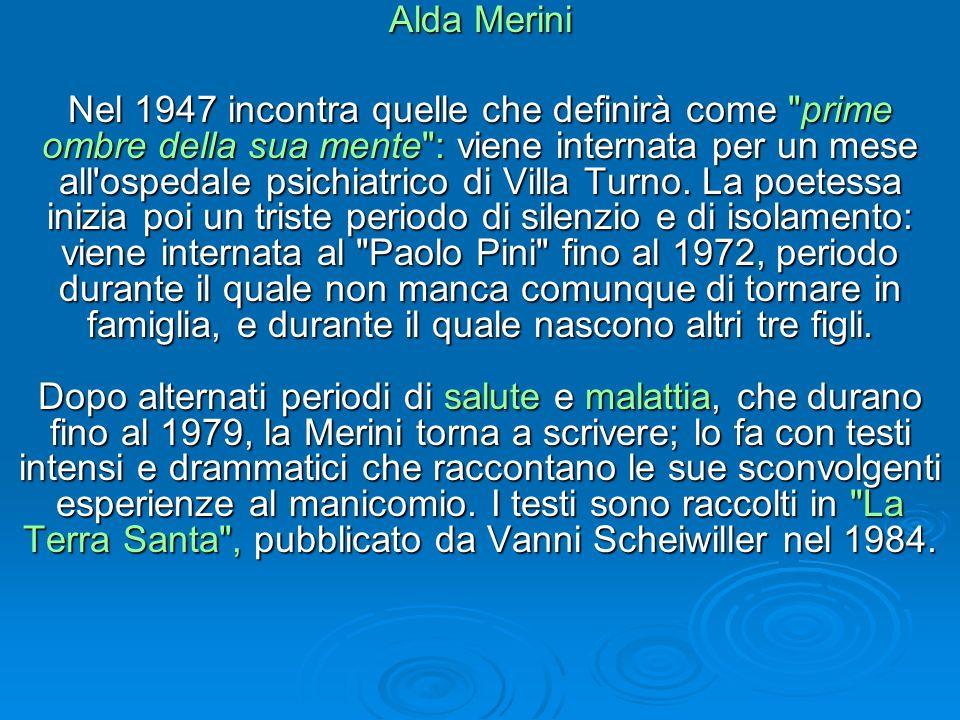 Alda Merini Nel 1947 incontra quelle che definirà come