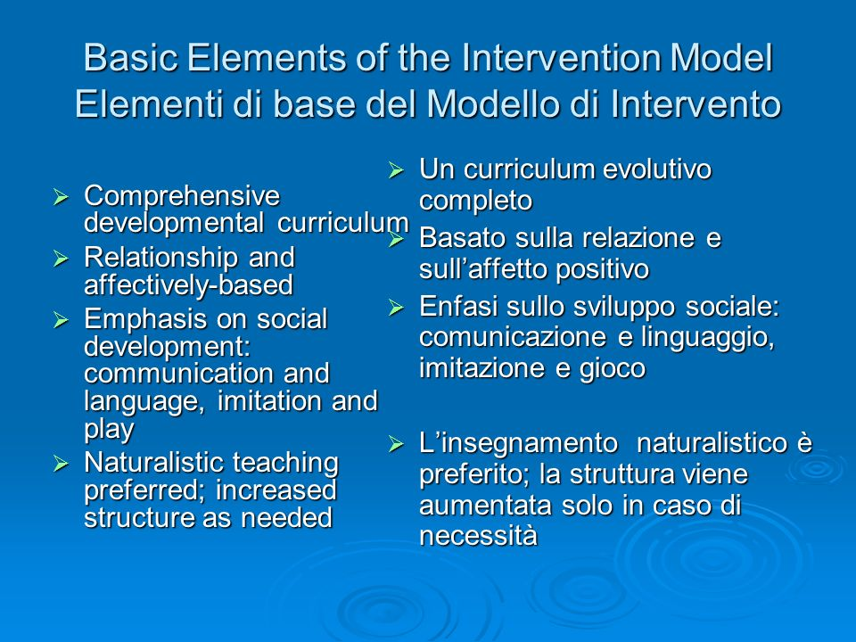 Basic Elements of the Intervention Model Elementi di base del Modello di Intervento Comprehensive developmental curriculum Comprehensive developmental