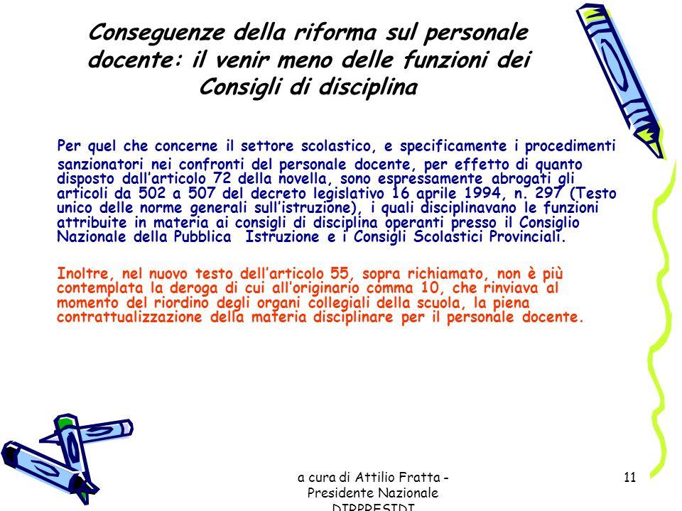 a cura di Attilio Fratta - Presidente Nazionale DIRPRESIDI 11 Conseguenze della riforma sul personale docente: il venir meno delle funzioni dei Consig