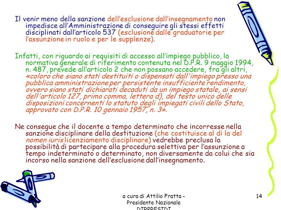 a cura di Attilio Fratta - Presidente Nazionale DIRPRESIDI 14 Il venir meno della sanzione dellesclusione dallinsegnamento non impedisce allAmministra