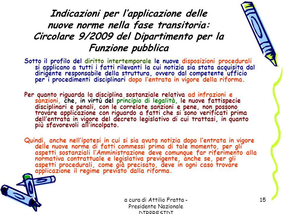 a cura di Attilio Fratta - Presidente Nazionale DIRPRESIDI 15 Indicazioni per lapplicazione delle nuove norme nella fase transitoria: Circolare 9/2009