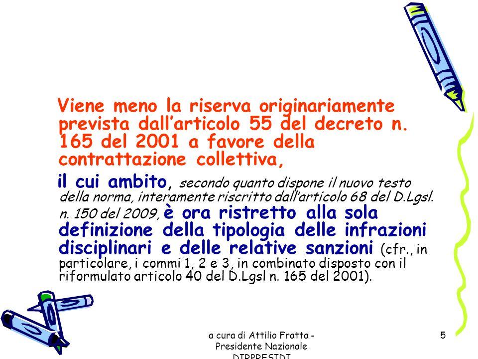 a cura di Attilio Fratta - Presidente Nazionale DIRPRESIDI 5 Viene meno la riserva originariamente prevista dallarticolo 55 del decreto n. 165 del 200