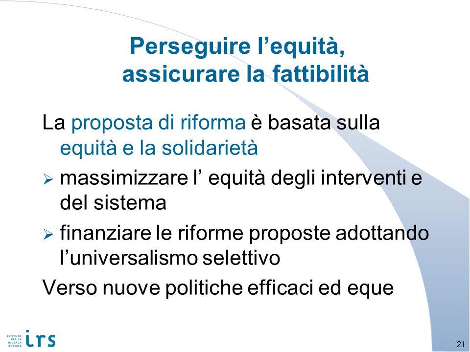 La proposta di riforma è basata sulla equità e la solidarietà massimizzare l equità degli interventi e del sistema finanziare le riforme proposte adot
