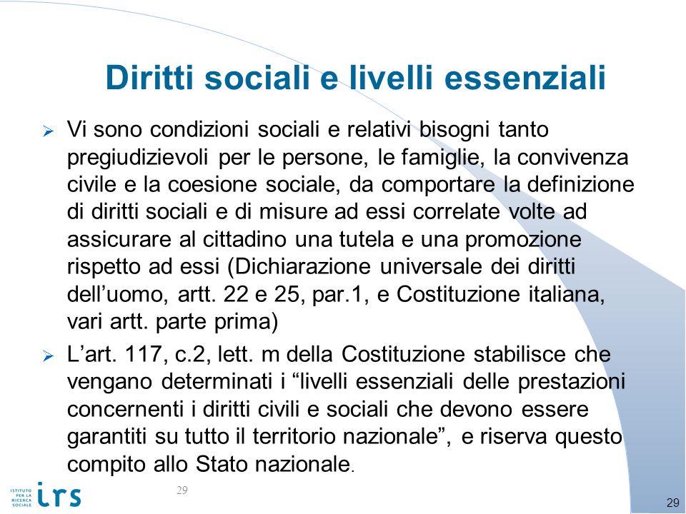 Diritti sociali e livelli essenziali Vi sono condizioni sociali e relativi bisogni tanto pregiudizievoli per le persone, le famiglie, la convivenza ci