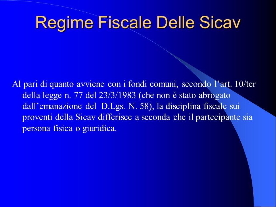 Regime Fiscale Delle Sicav Al pari di quanto avviene con i fondi comuni, secondo lart.