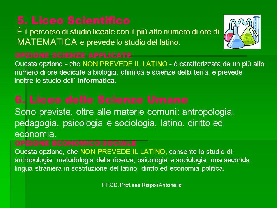 5. Liceo Scientifico È il percorso di studio liceale con il più alto numero di ore di MATEMATICA e prevede lo studio del latino. OPZIONE SCIENZE APPLI