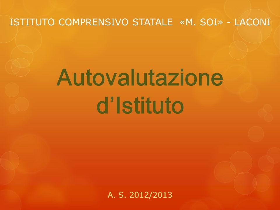 Autovalutazione dIstituto A. S. 2012/2013 ISTITUTO COMPRENSIVO STATALE «M. SOI» - LACONI