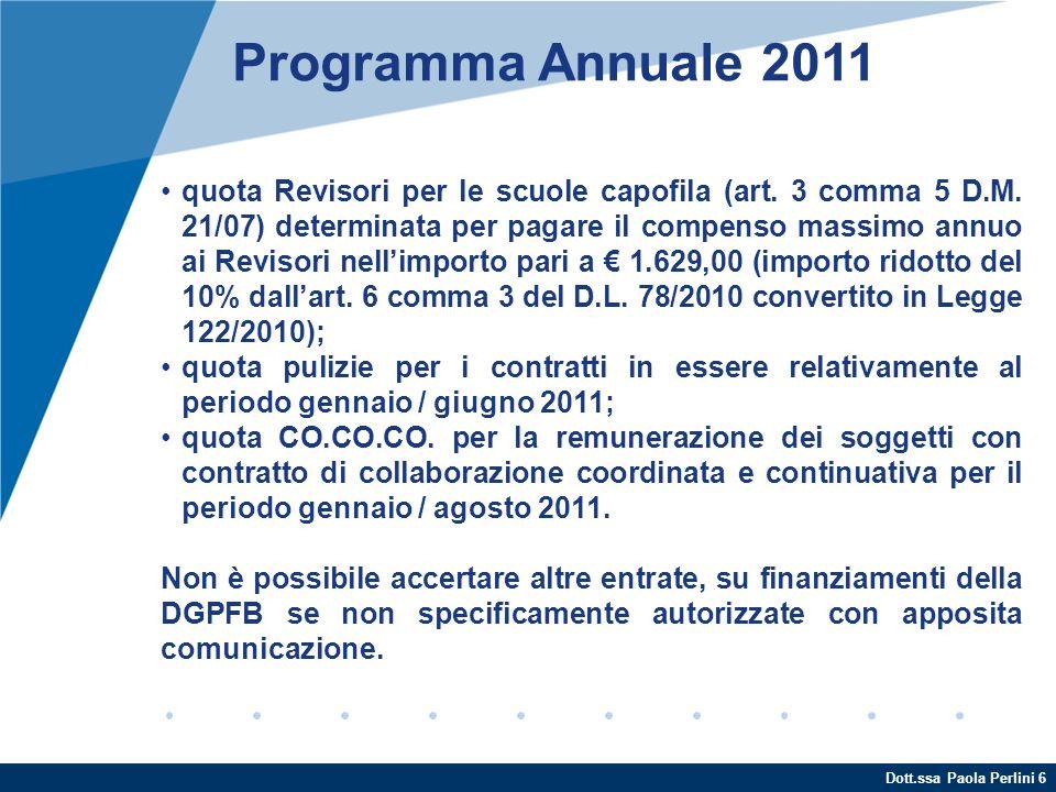 Dott.ssa Paola Perlini 6 Programma Annuale 2011 quota Revisori per le scuole capofila (art. 3 comma 5 D.M. 21/07) determinata per pagare il compenso m