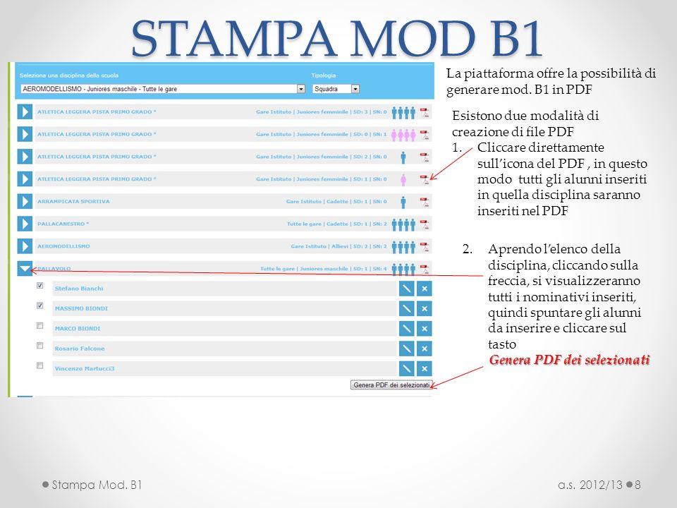 STAMPA MOD B1 a.s. 2012/13Stampa Mod. B18 La piattaforma offre la possibilità di generare mod. B1 in PDF Esistono due modalità di creazione di file PD