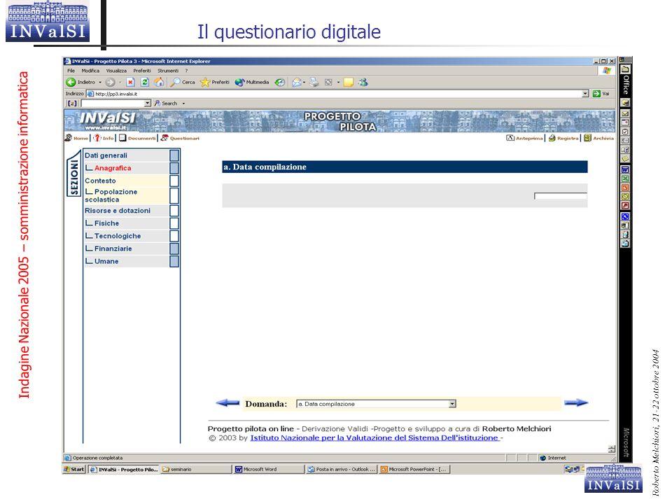 Indagine Nazionale 2005 – somministrazione informatica Roberto Melchiori, 21-22 ottobre 2004 Il questionario digitale
