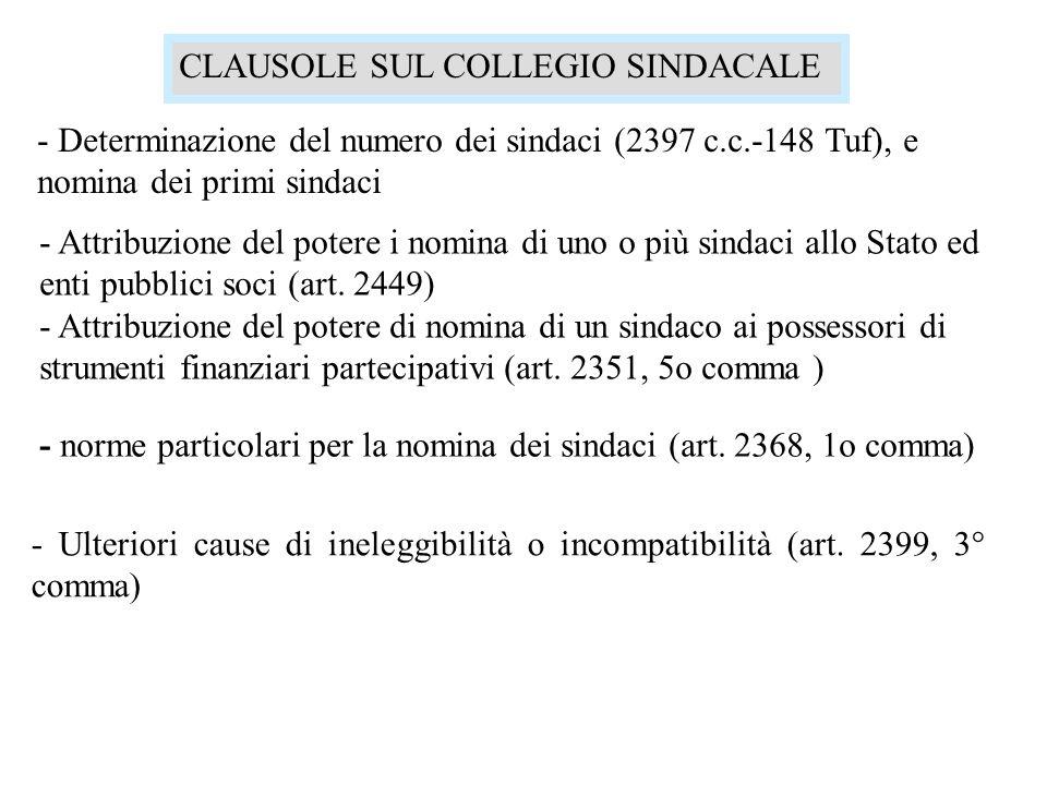 CLAUSOLE SUL COLLEGIO SINDACALE - Determinazione del numero dei sindaci (2397 c.c.-148 Tuf), e nomina dei primi sindaci - Attribuzione del potere i no