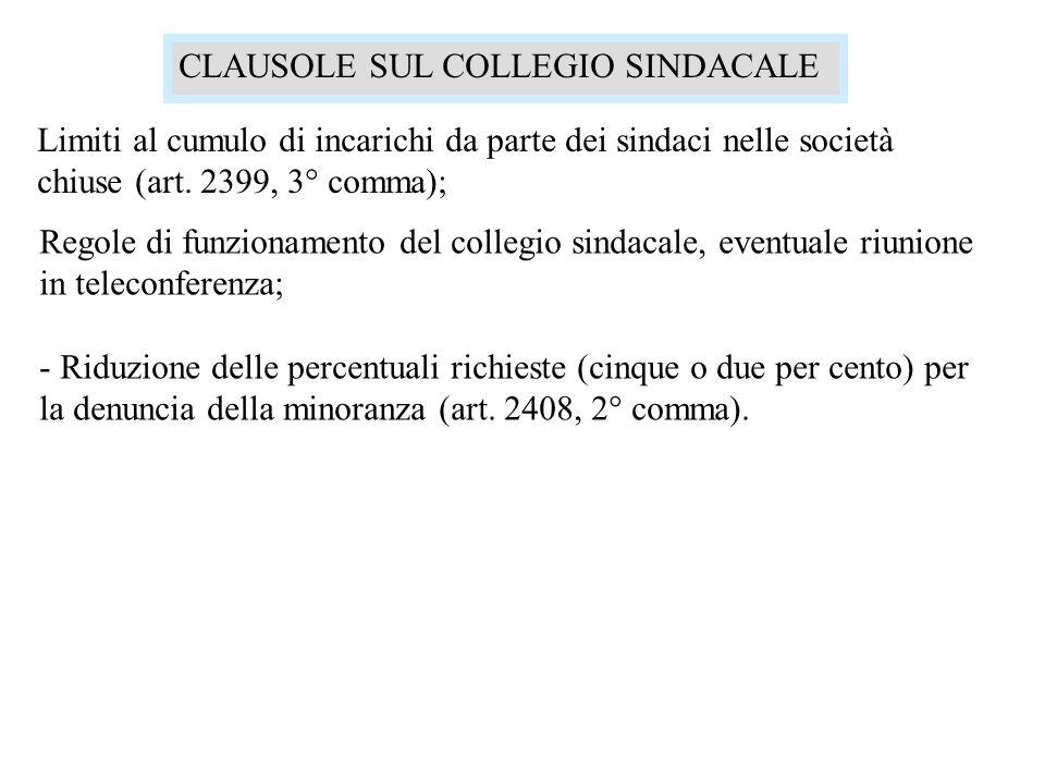 CLAUSOLE SUL COLLEGIO SINDACALE Limiti al cumulo di incarichi da parte dei sindaci nelle società chiuse (art. 2399, 3° comma); Regole di funzionamento