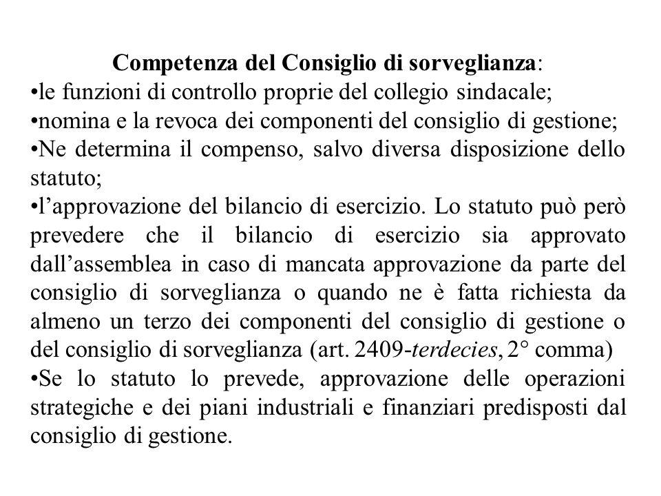 Competenza del Consiglio di sorveglianza: le funzioni di controllo proprie del collegio sindacale; nomina e la revoca dei componenti del consiglio di