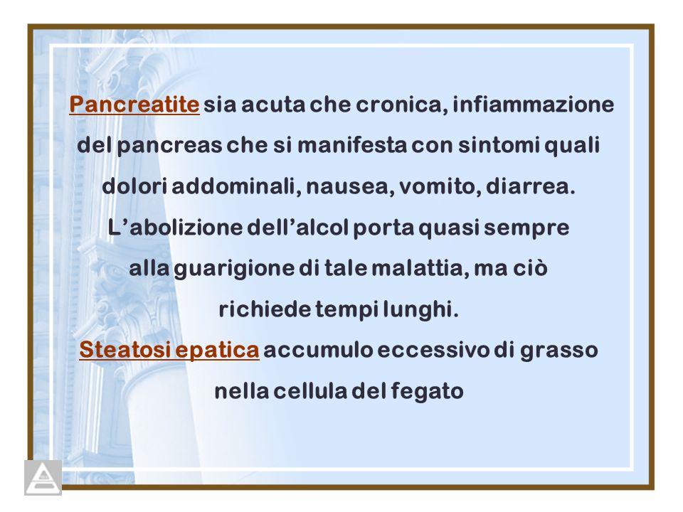 Pancreatite sia acuta che cronica, infiammazione del pancreas che si manifesta con sintomi quali dolori addominali, nausea, vomito, diarrea. Labolizio