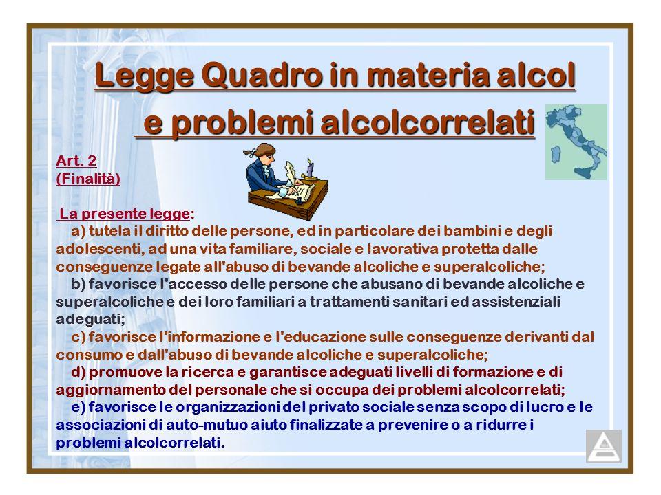 Art. 2 (Finalità) La presente legge: a) tutela il diritto delle persone, ed in particolare dei bambini e degli adolescenti, ad una vita familiare, soc