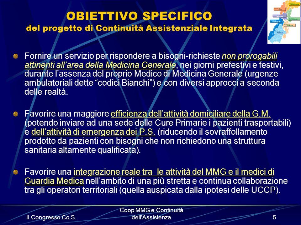 II Congresso Co.S. Coop MMG e Continuità dell'Assistenza5 OBIETTIVO SPECIFICO del progetto di Continuità Assistenziale Integrata Fornire un servizio p